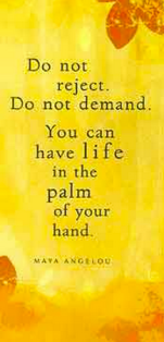"picture of Mahogany greeting card with Maya Angelou quote: ""Do not reject. Do not demand. You can have life in the palm of your hand."""